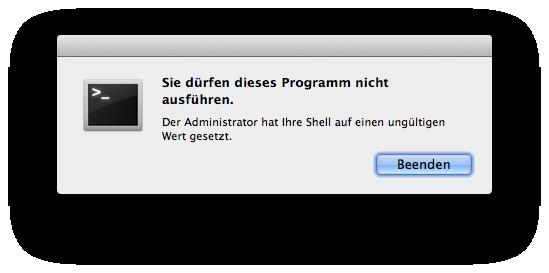 Sie dürfen dieses Programm nicht ausführen - Der Administrator hat Ihre Shell auf einen ungültigen Wert gesetzt.